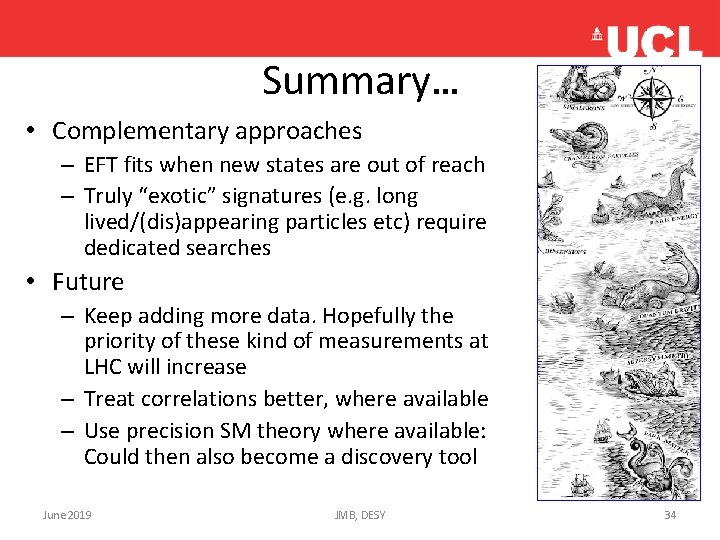 Summary… • Complementary approaches – EFT fits when new states are out of reach