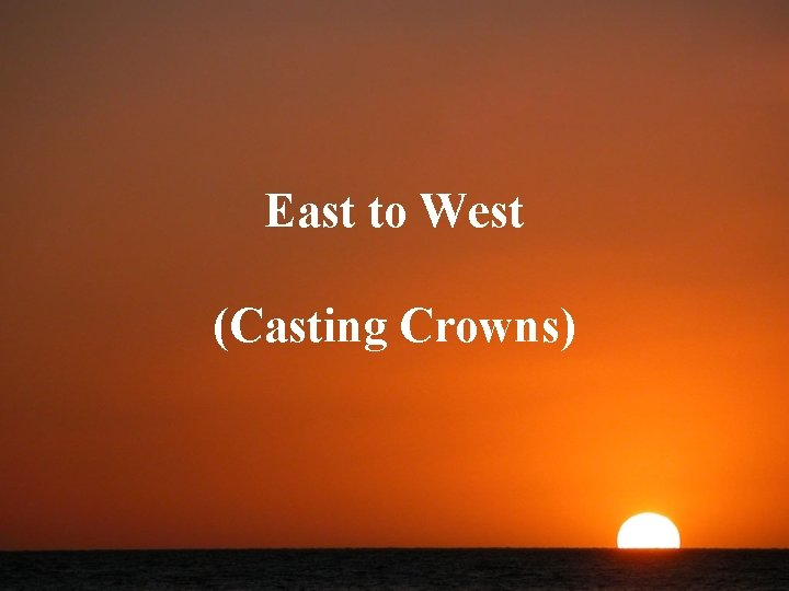 East to West (Casting Crowns)