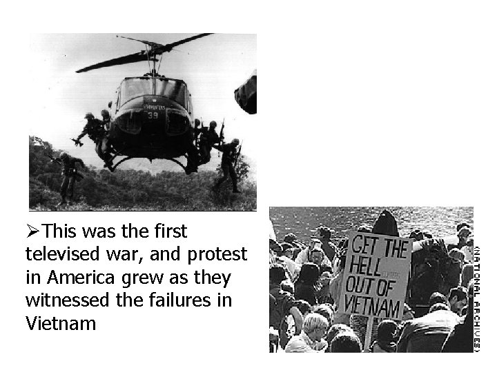 This was the first televised war, and protest in America grew as they