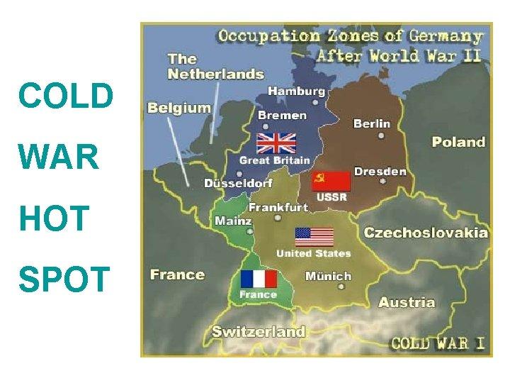 COLD WAR HOT SPOT