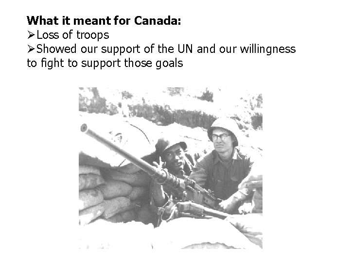 What it meant for Canada: Loss of troops Showed our support of the UN