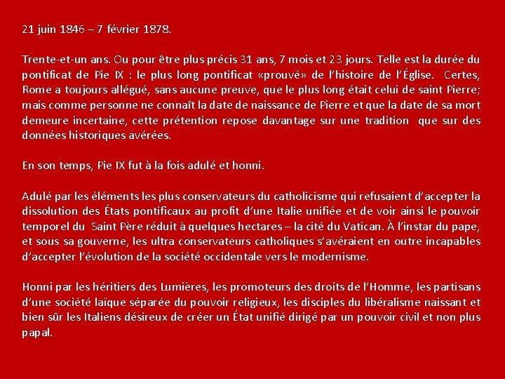 21 juin 1846 – 7 février 1878. Trente-et-un ans. Ou pour être plus précis
