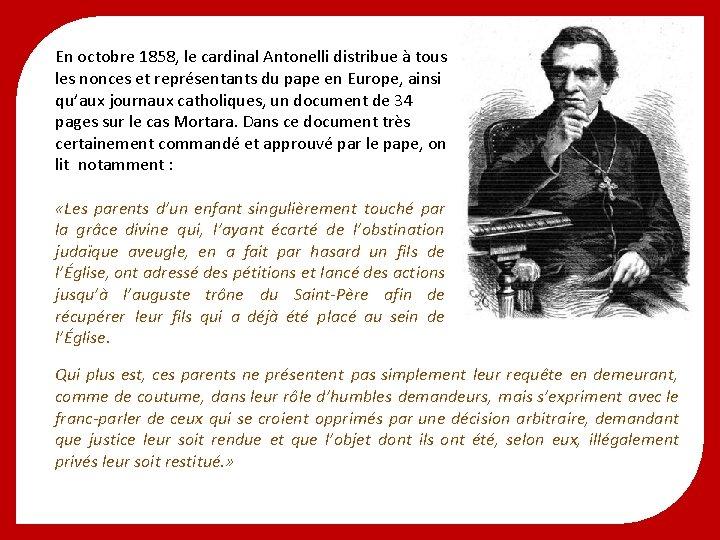 En octobre 1858, le cardinal Antonelli distribue à tous les nonces et représentants du