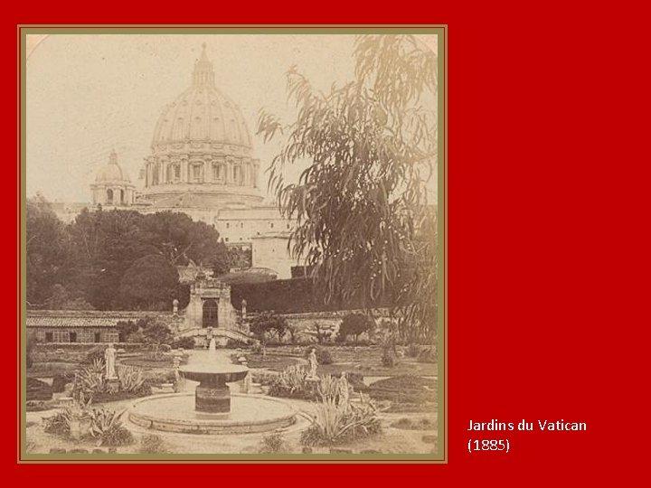 Jardins du Vatican (1885)