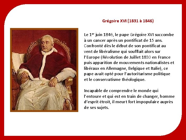 Grégoire XVI (1831 à 1846) Le 1 er juin 1846, le pape Grégoire XVI