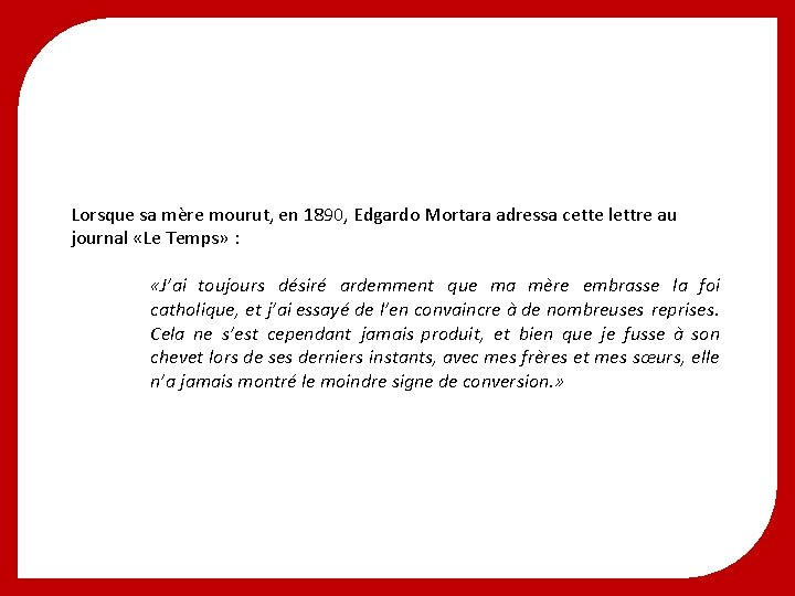 Lorsque sa mère mourut, en 1890, Edgardo Mortara adressa cette lettre au journal «Le
