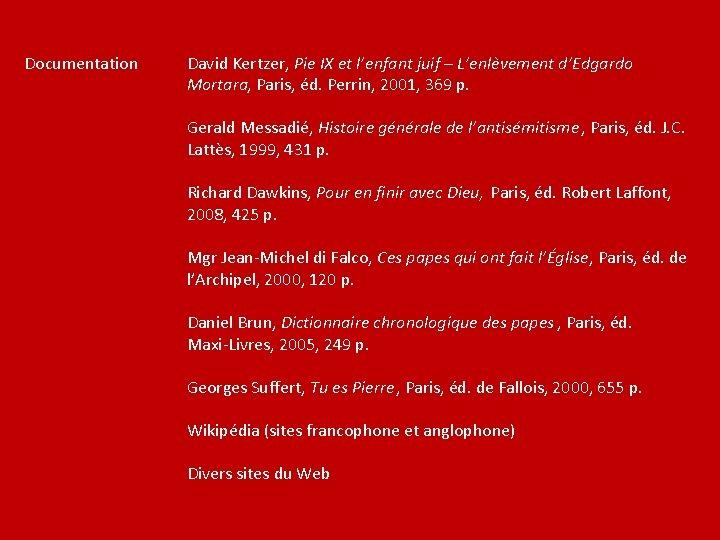 Documentation David Kertzer, Pie IX et l'enfant juif – L'enlèvement d'Edgardo Mortara, Paris, éd.