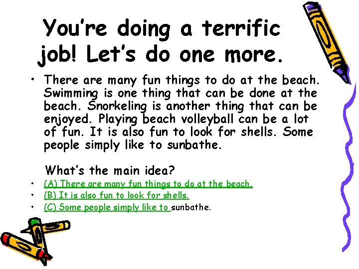 You're doing a terrific job! Let's do one more. • There are many fun