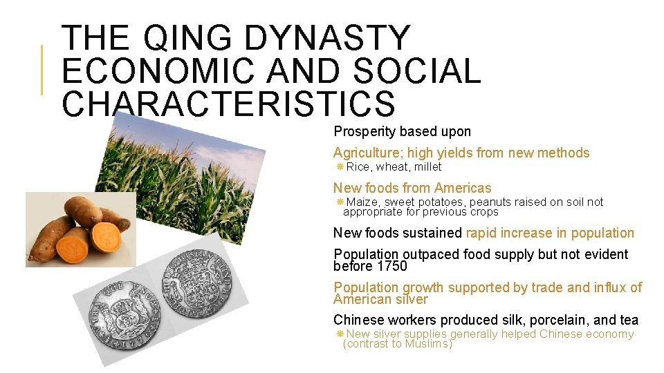 THE QING DYNASTY ECONOMIC AND SOCIAL CHARACTERISTICS Prosperity based upon Agriculture; high yields from