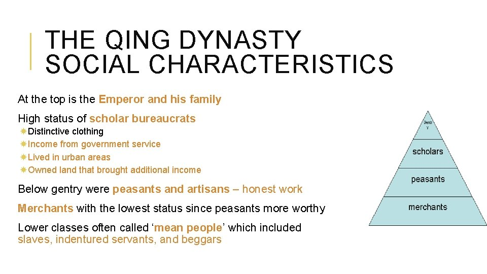 THE QING DYNASTY SOCIAL CHARACTERISTICS At the top is the Emperor and his family