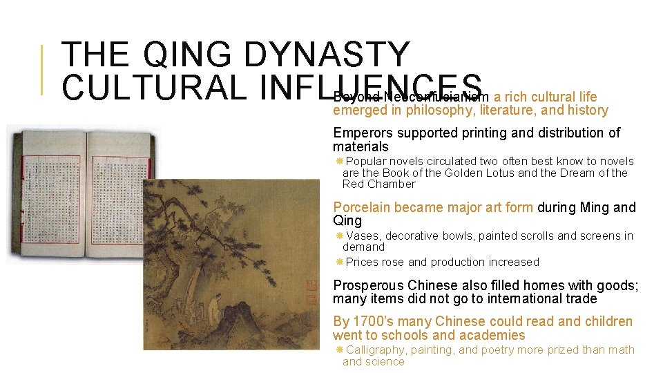 THE QING DYNASTY CULTURAL INFLUENCES Beyond Neoconfucianism a rich cultural life emerged in philosophy,