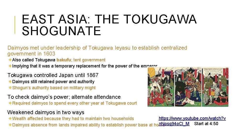 EAST ASIA: THE TOKUGAWA SHOGUNATE Daimyos met under leadership of Tokugawa Ieyasu to establish