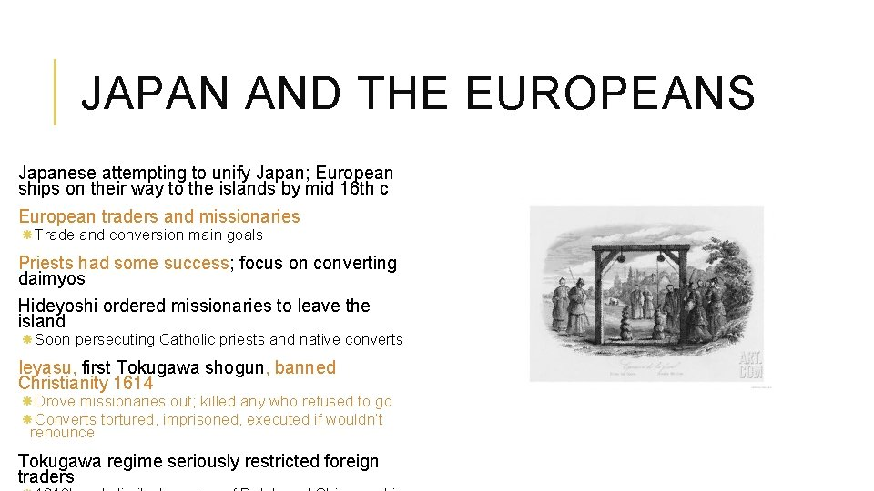 JAPAN AND THE EUROPEANS Japanese attempting to unify Japan; European ships on their way