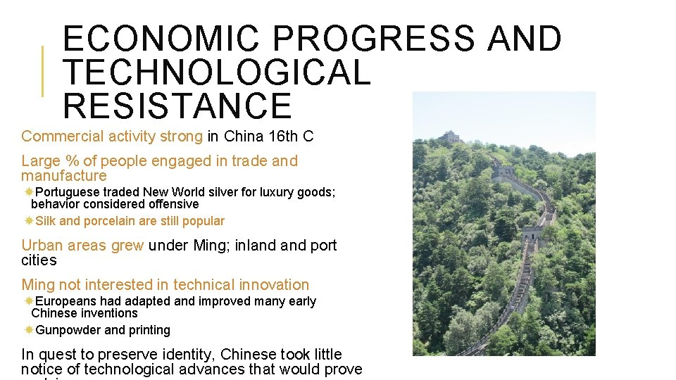 ECONOMIC PROGRESS AND TECHNOLOGICAL RESISTANCE Commercial activity strong in China 16 th C Large