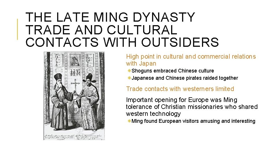 THE LATE MING DYNASTY TRADE AND CULTURAL CONTACTS WITH OUTSIDERS High point in cultural