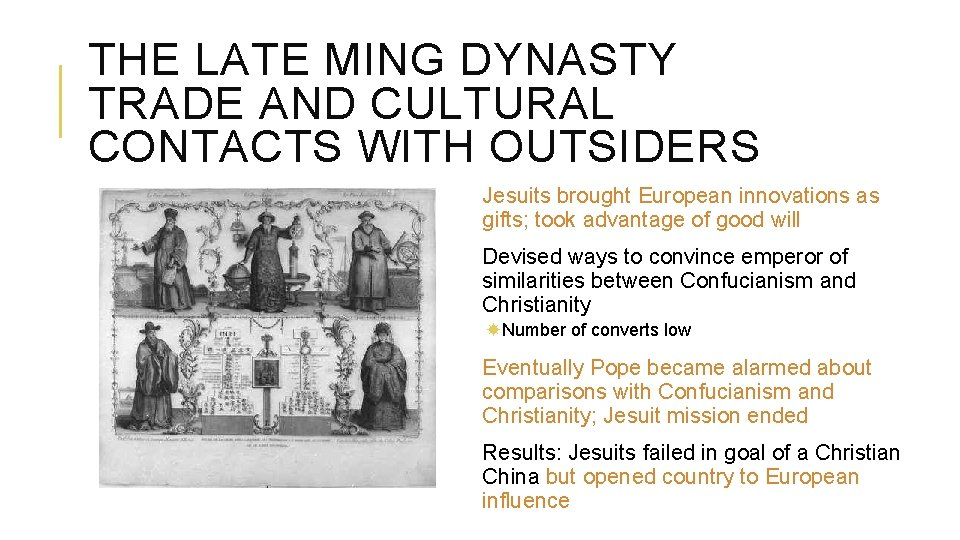THE LATE MING DYNASTY TRADE AND CULTURAL CONTACTS WITH OUTSIDERS Jesuits brought European innovations