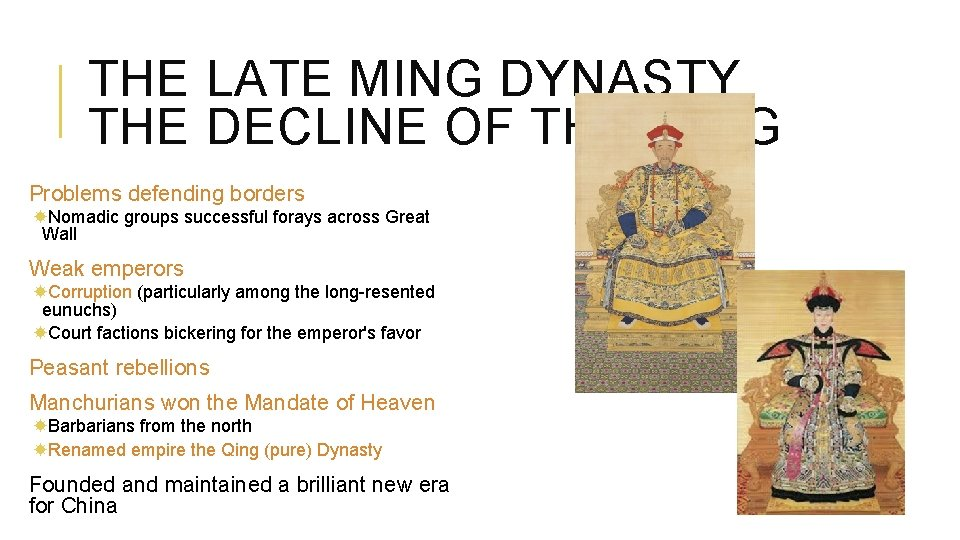 THE LATE MING DYNASTY THE DECLINE OF THE MING Problems defending borders Nomadic groups