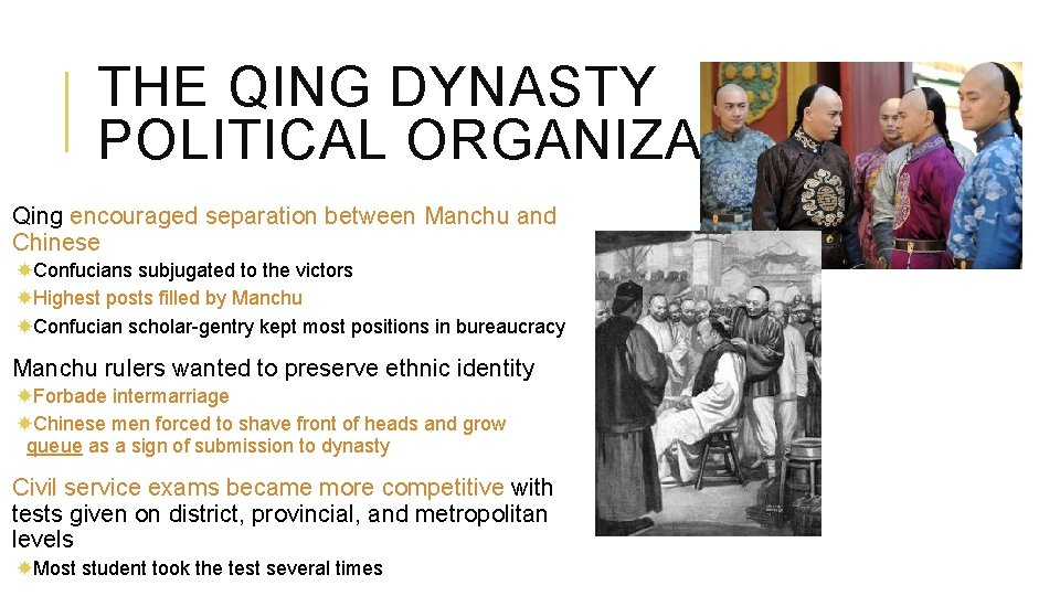 THE QING DYNASTY POLITICAL ORGANIZATION Qing encouraged separation between Manchu and Chinese Confucians subjugated