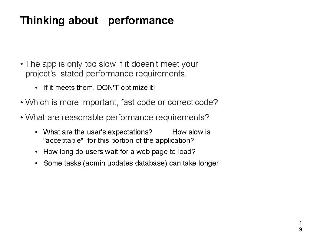Thinking about performance • The app is only too slow if it doesn't meet