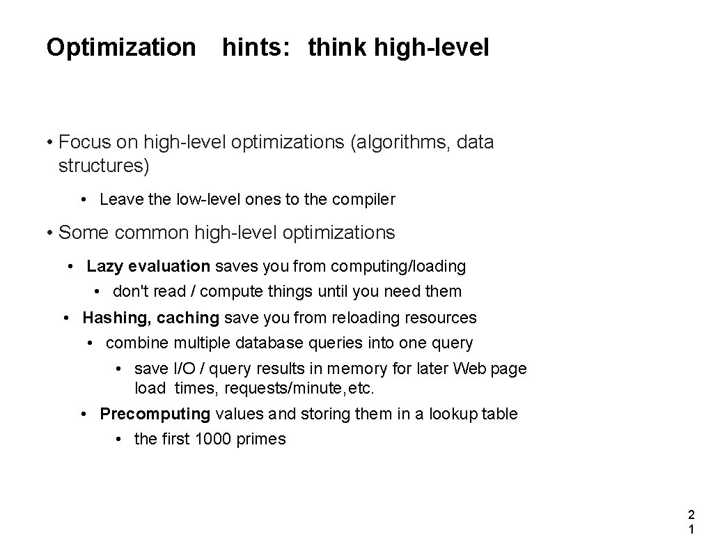 Optimization hints: think high-level • Focus on high-level optimizations (algorithms, data structures) • Leave