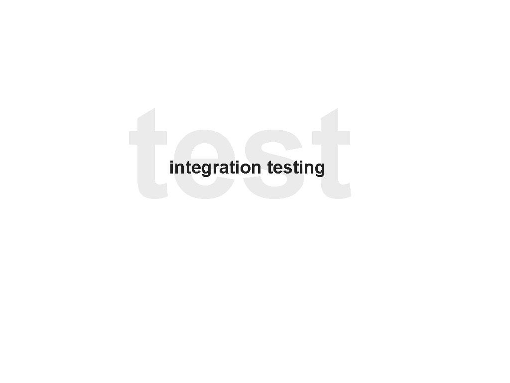 test integration testing