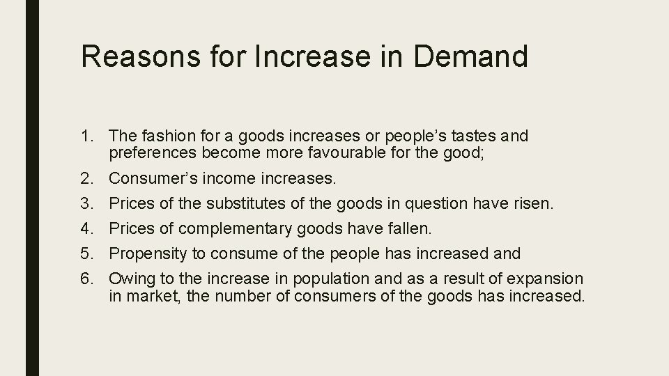 Reasons for Increase in Demand 1. The fashion for a goods increases or people's