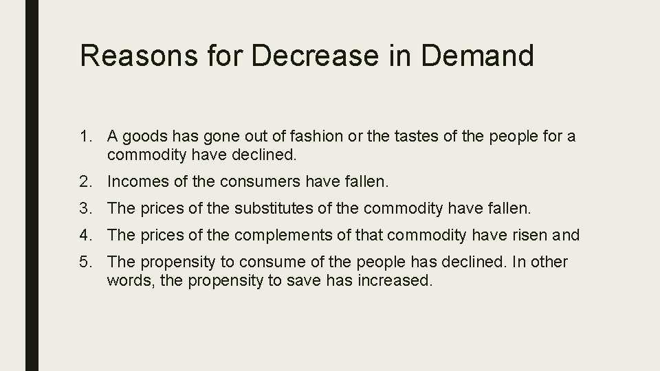 Reasons for Decrease in Demand 1. A goods has gone out of fashion or