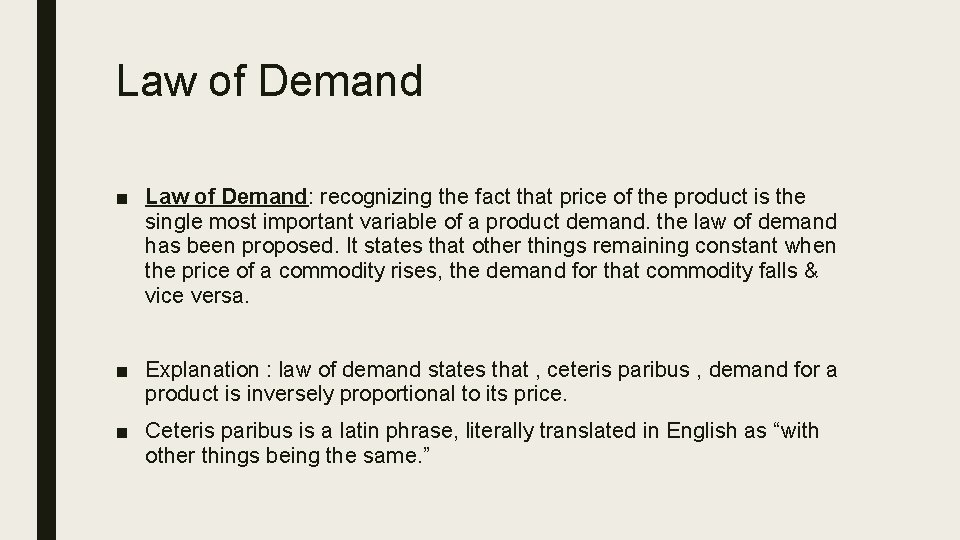 Law of Demand ■ Law of Demand: recognizing the fact that price of the