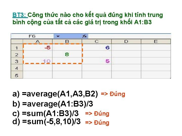 BT 3: Công thức nào cho kết quả đúng khi tính trung bình cộng