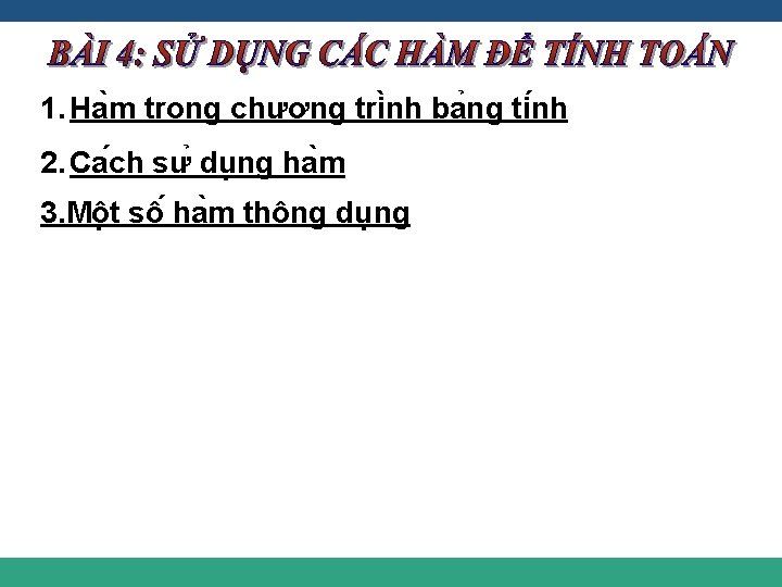 1. Ha m trong chương tri nh ba ng ti nh 3 2. Ca