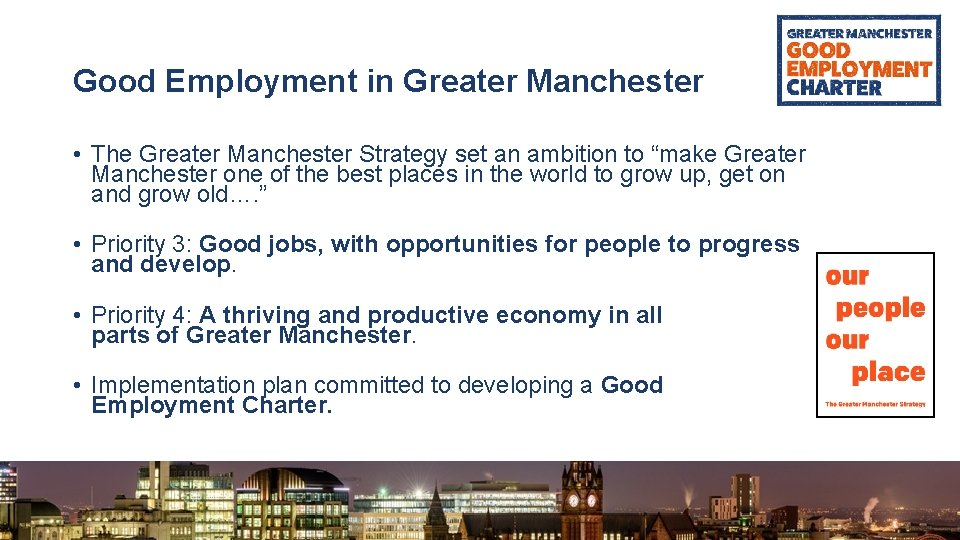 Good Employment in Greater Manchester • The Greater Manchester Strategy set an ambition to