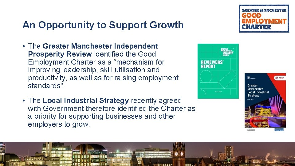An Opportunity to Support Growth • The Greater Manchester Independent Prosperity Review identified the