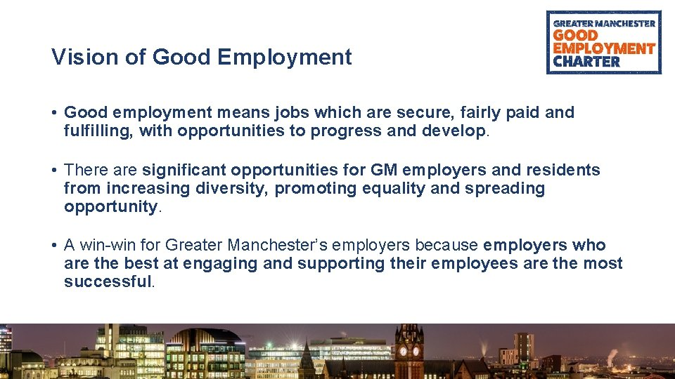 Vision of Good Employment • Good employment means jobs which are secure, fairly paid
