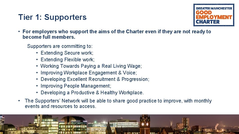 Tier 1: Supporters • For employers who support the aims of the Charter even