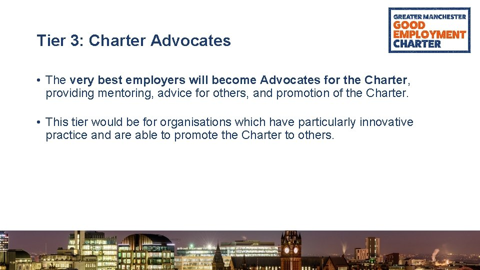 Tier 3: Charter Advocates • The very best employers will become Advocates for the