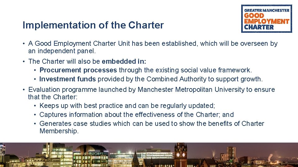 Implementation of the Charter • A Good Employment Charter Unit has been established, which