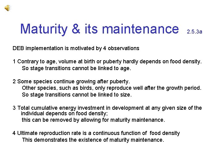 Maturity & its maintenance 2. 5. 3 a DEB implementation is motivated by 4