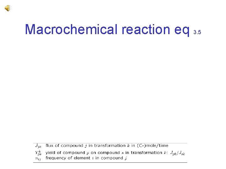 Macrochemical reaction eq 3. 5