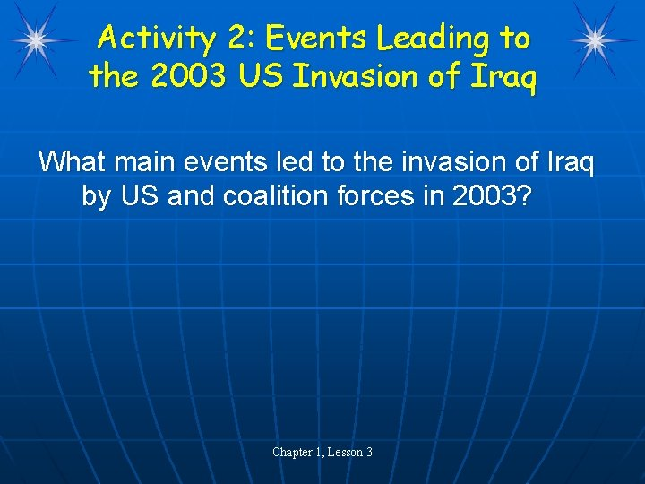 Activity 2: Events Leading to the 2003 US Invasion of Iraq What main events