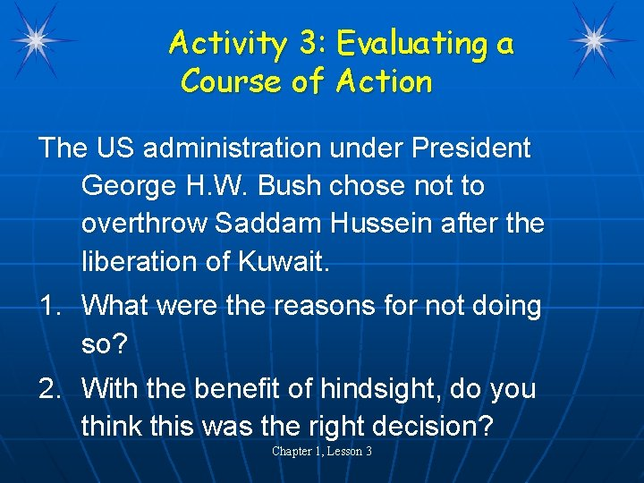 Activity 3: Evaluating a Course of Action The US administration under President George H.