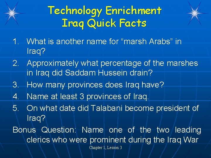 """Technology Enrichment Iraq Quick Facts 1. What is another name for """"marsh Arabs"""" in"""