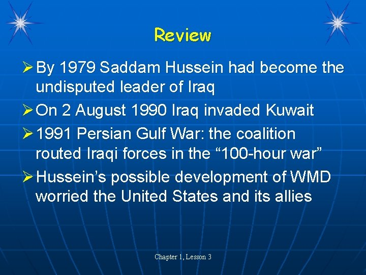 Review Ø By 1979 Saddam Hussein had become the undisputed leader of Iraq Ø