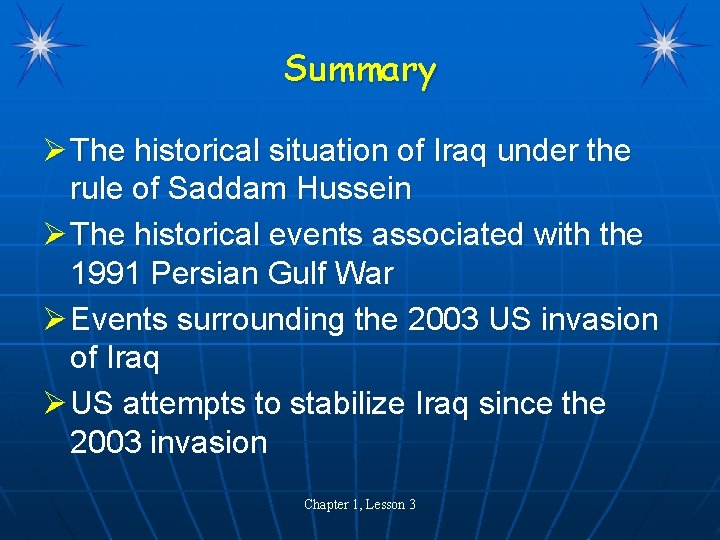 Summary Ø The historical situation of Iraq under the rule of Saddam Hussein Ø