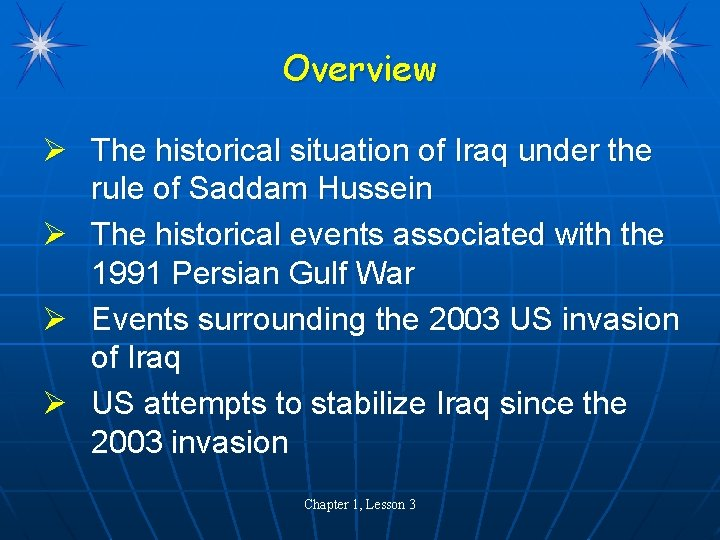 Overview Ø The historical situation of Iraq under the rule of Saddam Hussein Ø