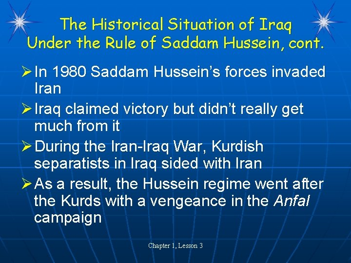 The Historical Situation of Iraq Under the Rule of Saddam Hussein, cont. Ø In