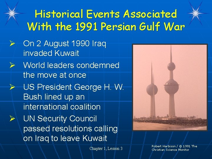 Historical Events Associated With the 1991 Persian Gulf War Ø On 2 August 1990