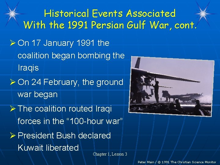 Historical Events Associated With the 1991 Persian Gulf War, cont. Ø On 17 January