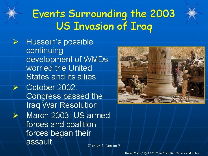 Events Surrounding the 2003 US Invasion of Iraq Ø Hussein's possible continuing development of