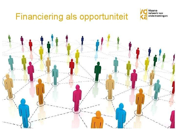 Financiering als opportuniteit