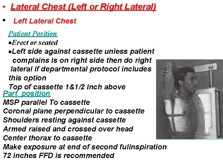 • Lateral Chest (Left or Right Lateral) • Left Lateral Chest Patient Position